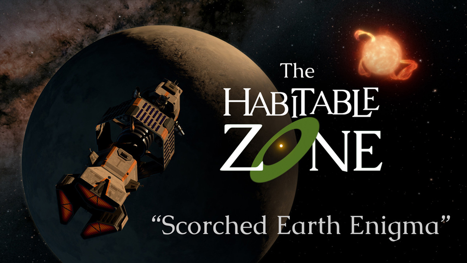 The Habitable Zone: Scorched Earth Enigma